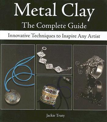 Metal Clay By Truty, Jackie