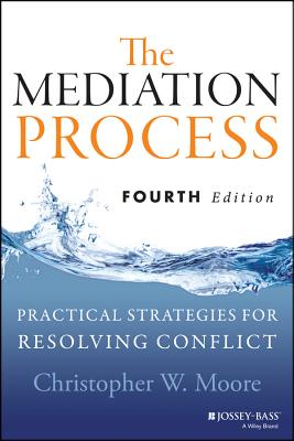 The Mediation Process By Moore, Christopher W.